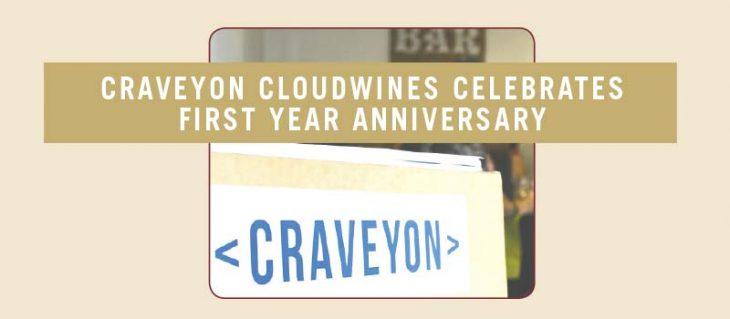 Craveyon cloudwines celebrates first year anniversary